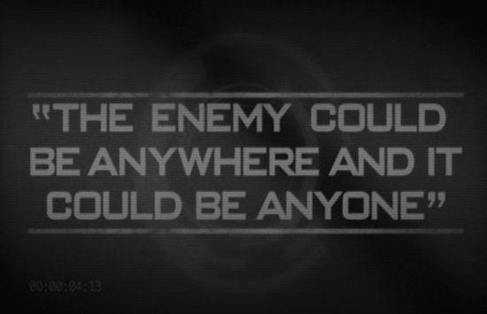 """""""你的敌人会在任何地方,它还可能是任何人。"""""""