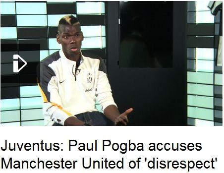 博格巴认为曼联对他缺乏尊重